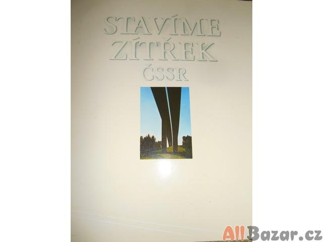 Kniha Stavíme zítřek ČSSR – Josef Škorpil – 1981